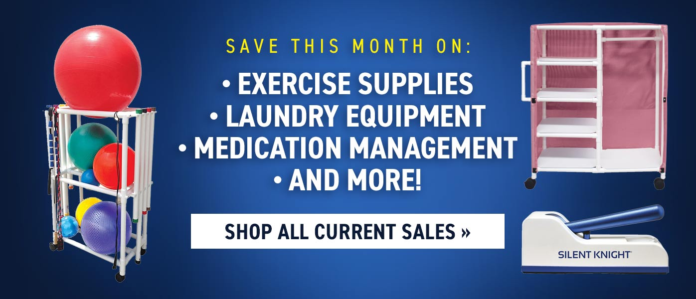 Save this month on:  Exercise Supplies  Laundry Equipment  Medication Management  And more! Download a free whitepaper and learn how priorities have shifted for prospective residents and their families.