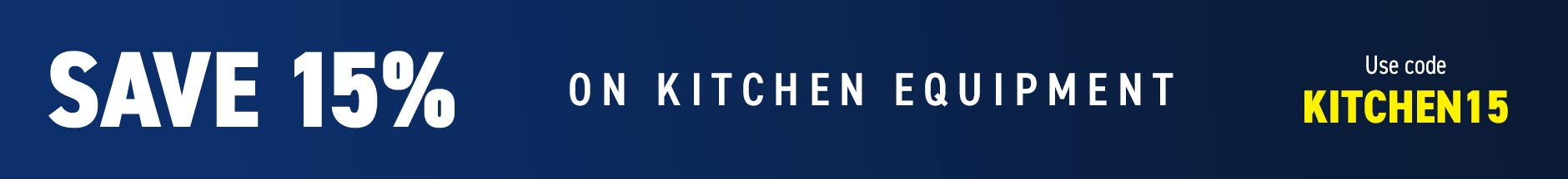 Save 15% on All Kitchen Equipment
